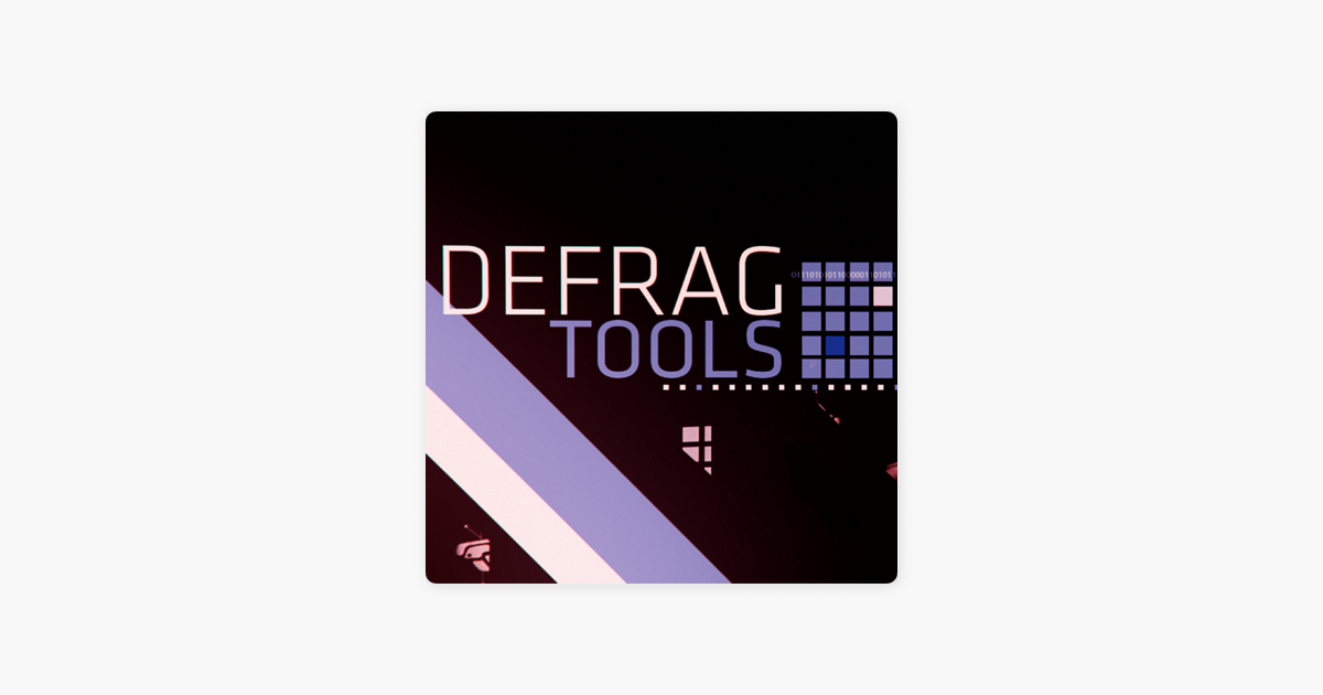 Defrag Tools (HD) - Channel 9 on Apple Podcasts