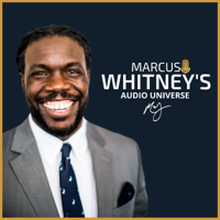 Marcus Whitney's Audio Universe podcast