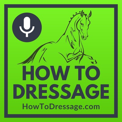 How To Dressage Podcast