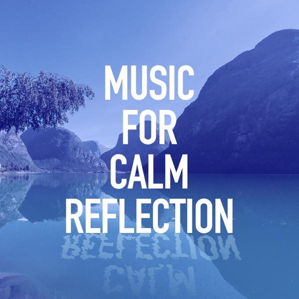 Calm music for relaxing, thinking, reflection