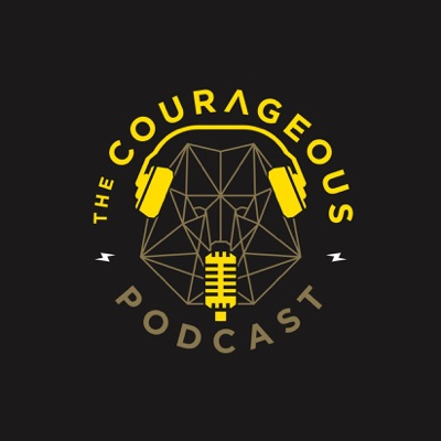 The Courageous Podcast