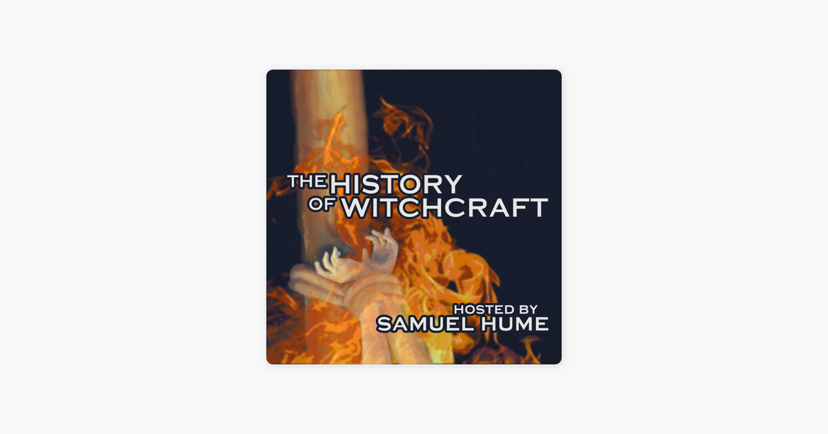 The History of Witchcraft on Apple Podcasts