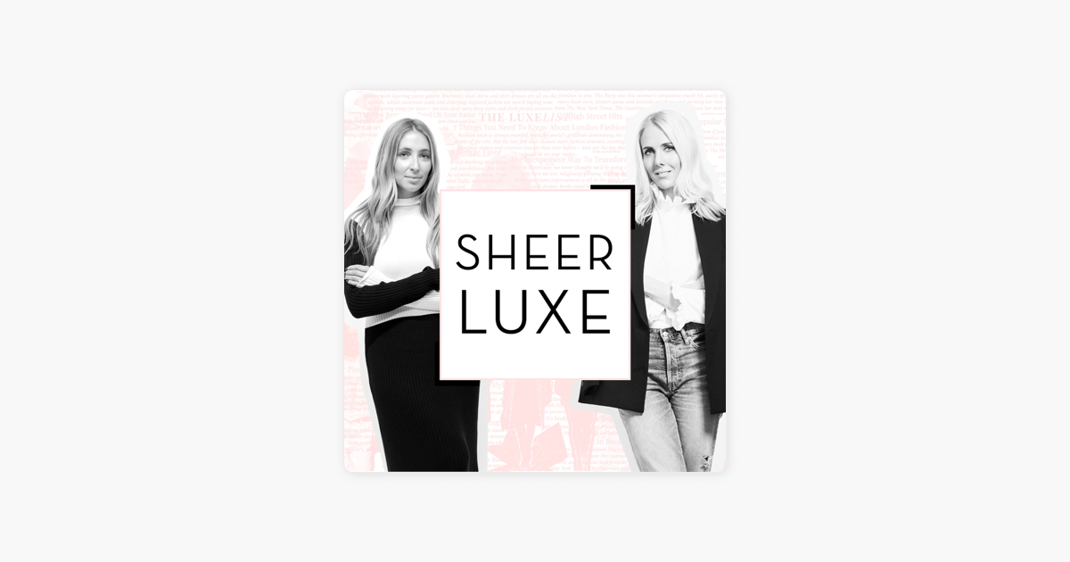 SheerLuxe Podcast on Apple Podcasts