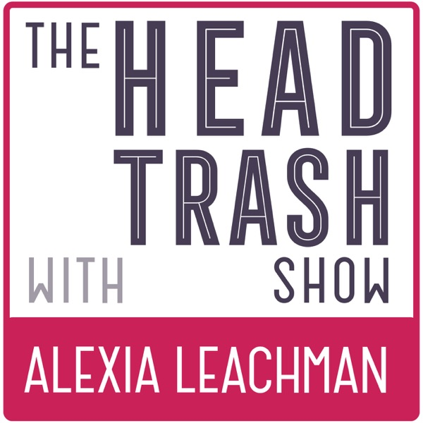 The Head Trash Show | Mindset | Stress | Mindfulne