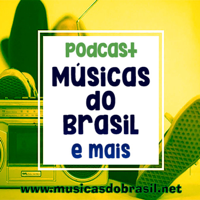 Podcast de Musicas do Brasil e mais podcast