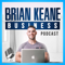 Brian Keane Business Podcast