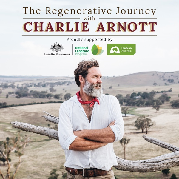 The Regenerative Journey with Charlie Arnott