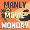 Manly Movie Monday artwork