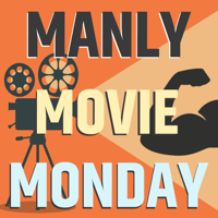 Manly Movie Monday podcast