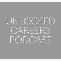 Unlocked Careers Podcast