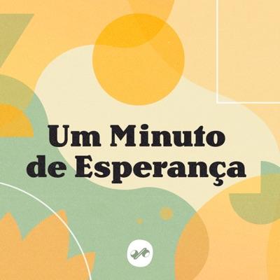 UM MINUTO DE ESPERANÇA