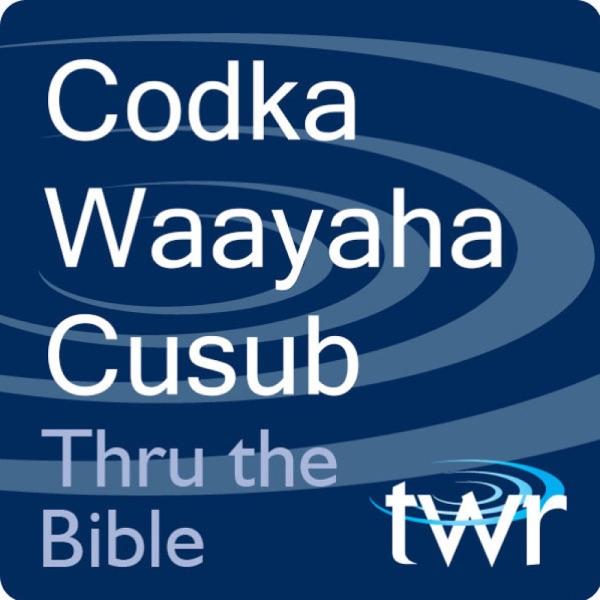 Codka Waayaha Cusub @ttb.twr.org/somali