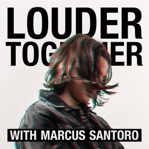Louder Together with Marcus Santoro