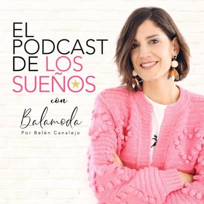 El Podcast de los Sueños:Balamoda