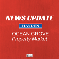 Ocean Grove Property News - 3 Minute 'Real Estate News Vignettes' podcast