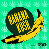 Banana Kush podcast