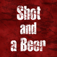 Shot and a Beer's Podcast podcast