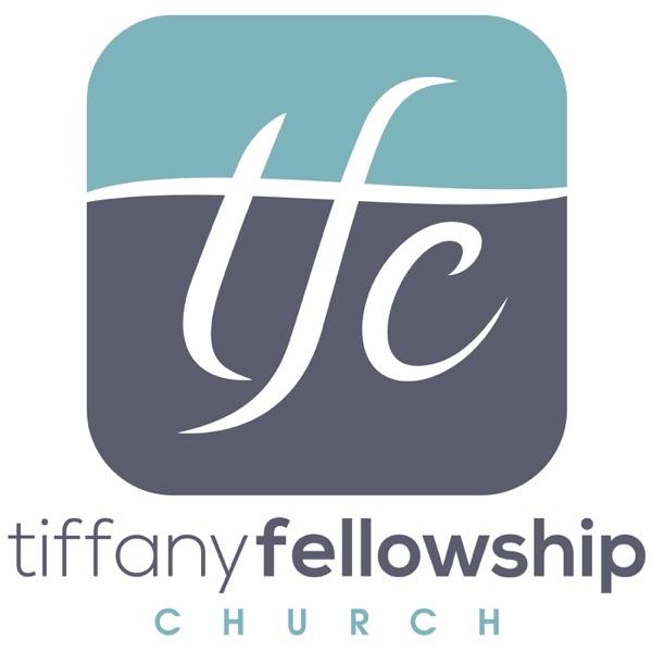 Tiffany Fellowship Church Podcast