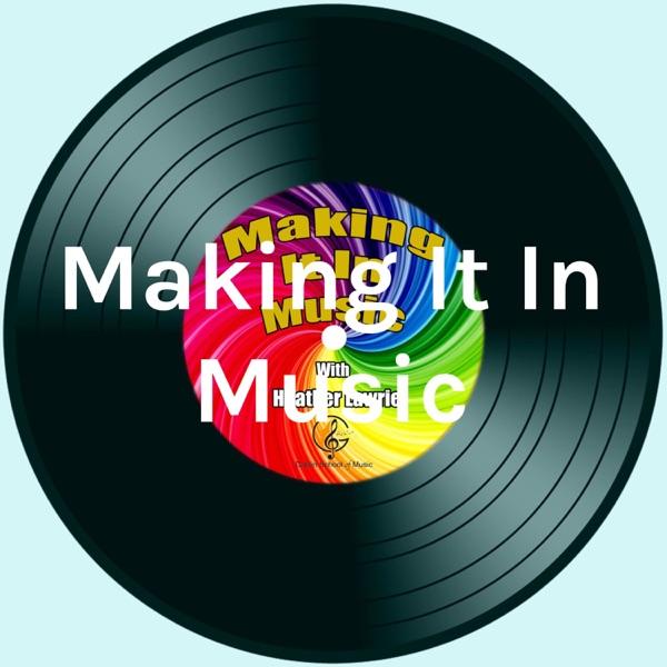 Making It In Music
