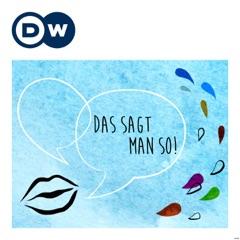 Das sagt man so!   Deutsch lernen   Deutsche Welle