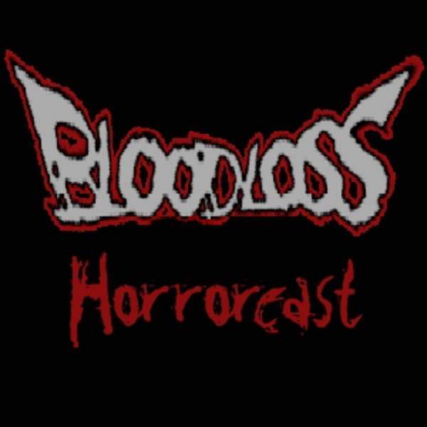 BloodLoss Horrorcast
