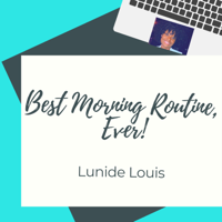 Best Morning Routine, Ever! podcast