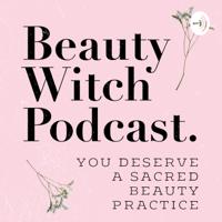 Beauty Witch Podcast podcast