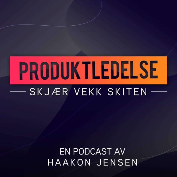 Produktledelse: Skjær vekk skiten