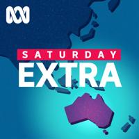 Saturday Extra  - Full program - ABC RN podcast