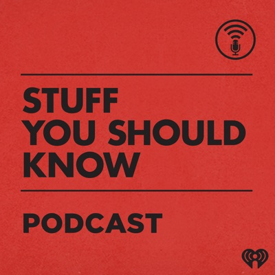 Stuff You Should Know:iHeartRadio