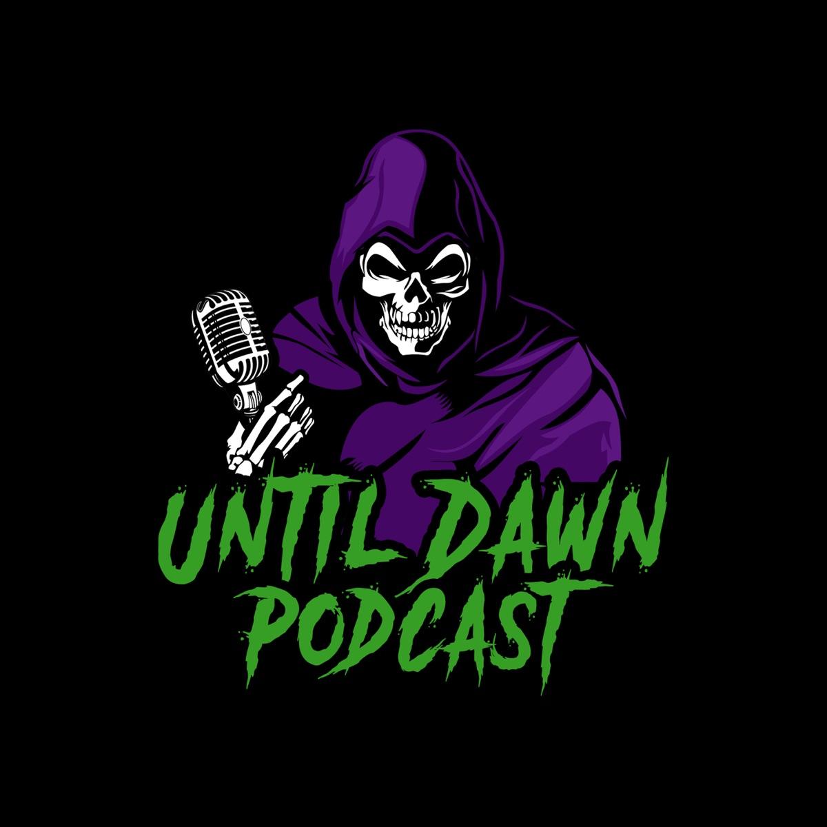 Until Dawn Podcast