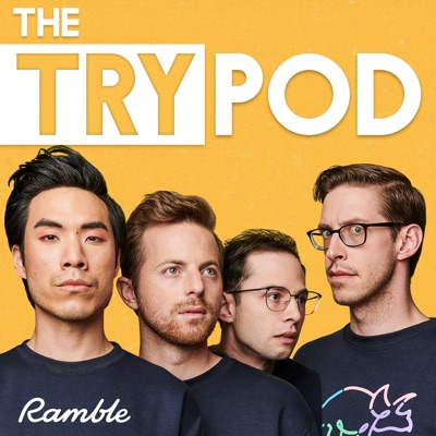 The TryPod:The Try Guys & Ramble