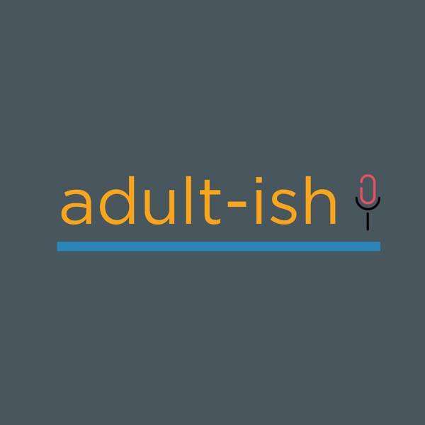 Adult-Ish