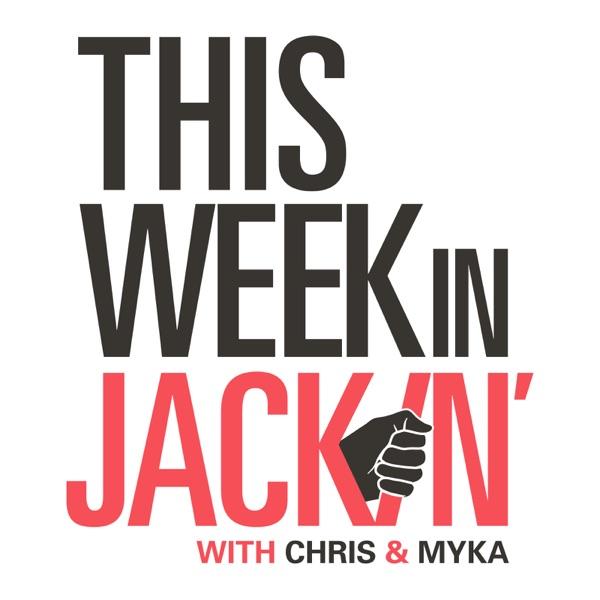 This Week in Jackin'