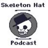 Skeleton Hat Podcast
