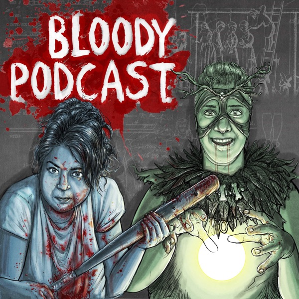 Bloody Podcast