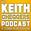 The Keith Cheggers Podcast