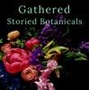 Gathered: Storied Botanicals