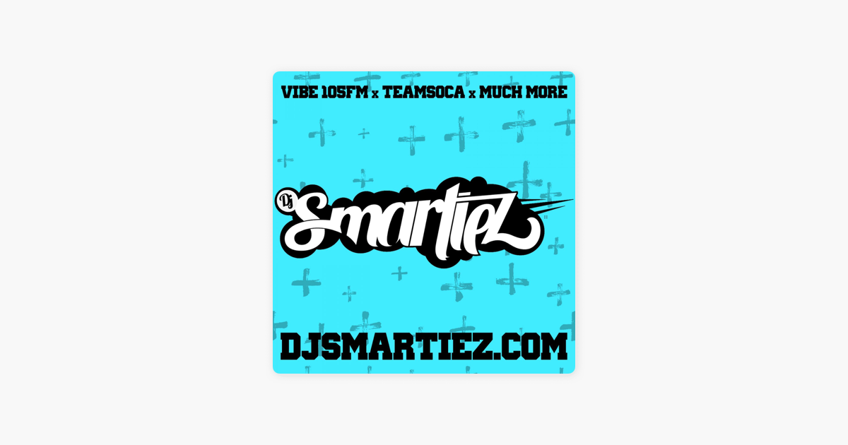 DJ SMARTIEZ Sounds on Apple Podcasts