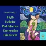 Deeper Dives Episode 1: B & R's Exclusive Post Interview Conversation with Erin Prewitt - SAMPLE