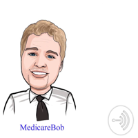 MedicareBob podcast