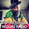 Bigmikeydread Reggae Radio Podcast artwork