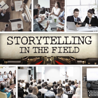 Storytelling in the Field