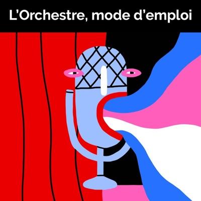 L'Orchestre, mode d'emploi:Opéra Orchestre national Montpellier Occitanie