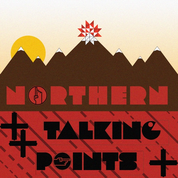 Podcast – Northern Talking Points Podcast