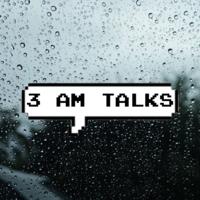 3 AM TALKS podcast