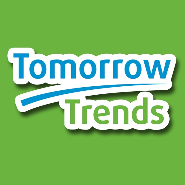 Tomorrow Trends Podcast – Tomorrow Trends