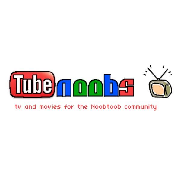 TubeNooBs, a NoobToob podcast.