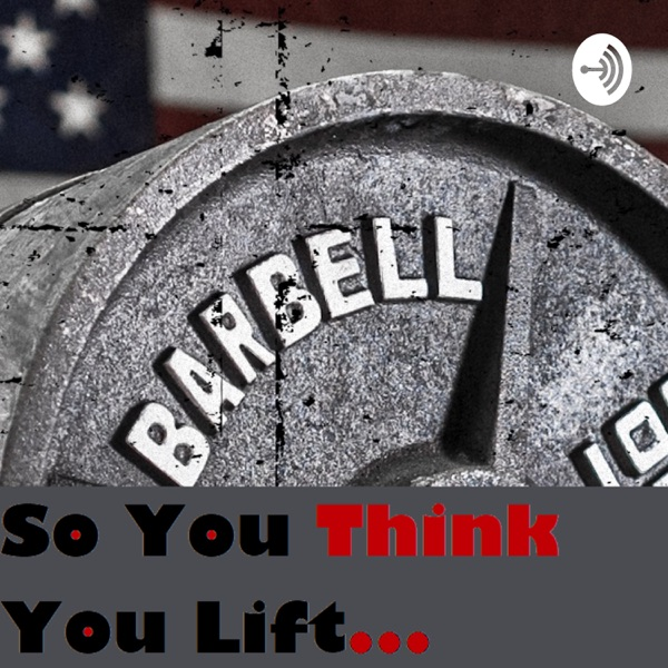 So You Think You Lift...