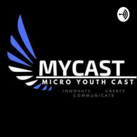 Micro Youth Cast podcast